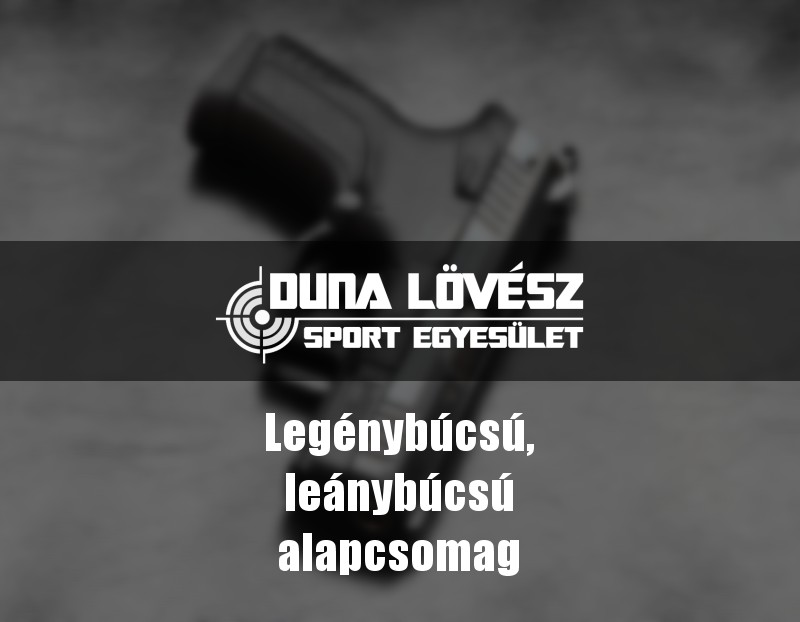 elmenyloveszeti-csomag-duna-lovesz-legenybucsu-alapcsomag